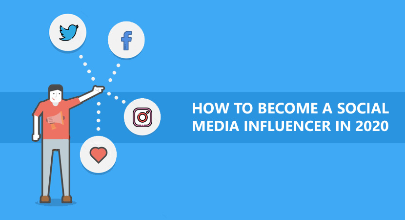 How To Become A Social Media Influencer In 2020