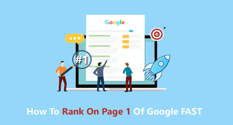How To Rank On Page 1 Of Google FAST