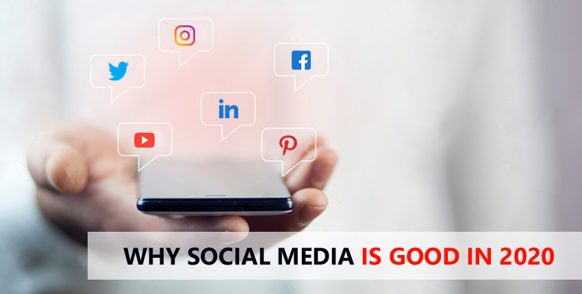 Why Social Media Is Good In 2020?